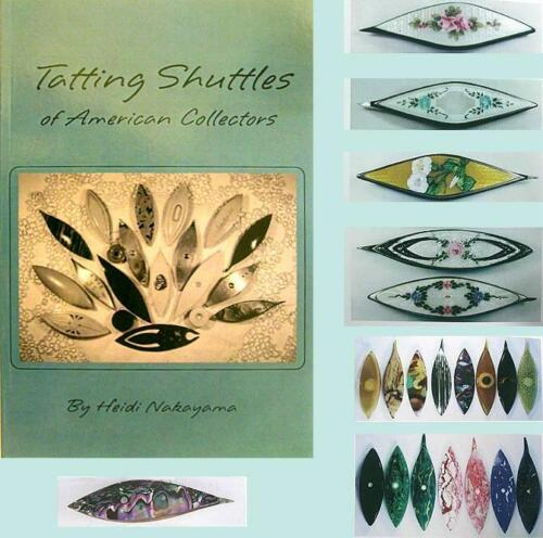 """Excellent Book """"Tatting Shuttles of American Collectors"""" * by Heidi Nakayama"""