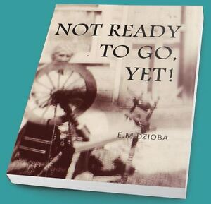 "Book launch - ""Not Ready To Go, Yet!"""