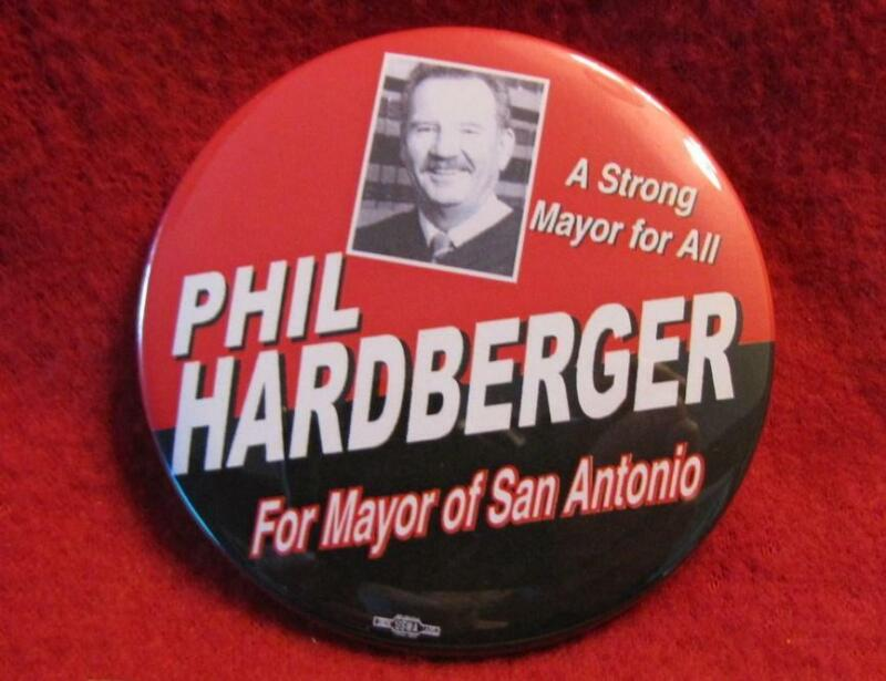"2004 Phil Hardberger  2005 Mayor San Anyonio Texas 3"" Political Campaign Button"