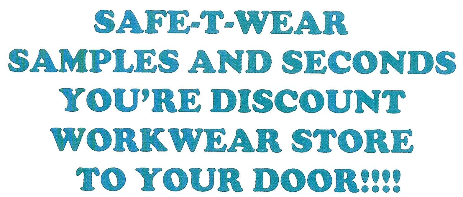 SAFE-T-WEAR SAMPLES AND SECONDS