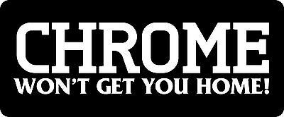 Chrome Wont Get You Home Hard Hat   Biker Helmet Sticker Bs 709