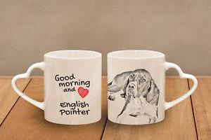 "English Pointer - ceramic cup, mug ""Good morning and love, heart"", USA - Zary, Polska - English Pointer - ceramic cup, mug ""Good morning and love, heart"", USA - Zary, Polska"