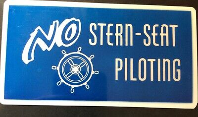 """50- NO Stern Seat Piloting plaque sign 3""""x6"""