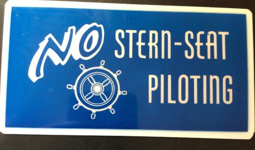 """NO Stern Seat Piloting plaque sign 3"""" x 6""""  NOS funny No Back Seat Driving Decal"""