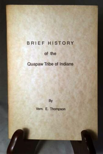Brief History of the Quapaw Tribe of Indians by V. Thompson—Nice 1994 Reprint PB