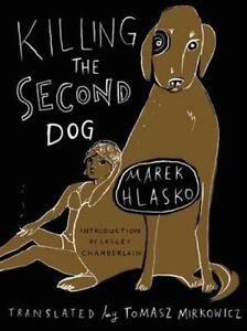 Killing the Second Dog, Very Good Condition Book, Marek Hlasko, ISBN 97819399311