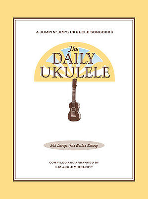 THE DAILY UKULELE 365 SONGS FOR BETTER LIVING SONG BOOK NEW JUMPIN (The Best Ukulele Strings)