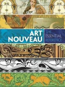 Art-Nouveau-The-Essential-Reference-by-Carol-Belanger-Grafton-Paperback-2015