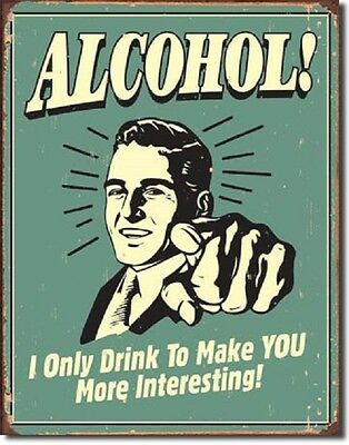 Alcohol Only Make You Interesting Retro Funny Humor Bar Decor Metal Tin Sign New