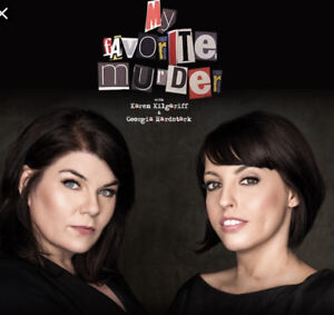 Two tickets to sold out My Favorite Murder Live show Sun Feb 24