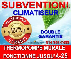 THERMOPOMPE MURALE,   450 678-7800 514 951-7499  SUBVENTION!