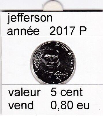 e1 )pieces de 5 cent jefferson   2017  P &