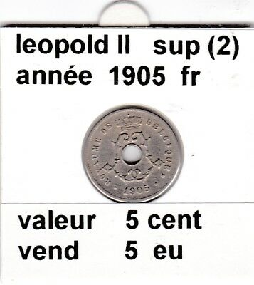 FB 2 )pieces de leopol II 5 cent  1905  belgique