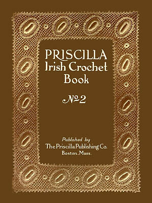 Priscilla Irish Crochet 2 C.1912 Florals & Butterflies