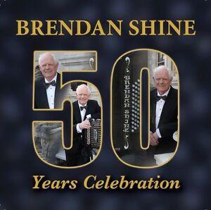BRENDAN SHINE 50 YEARS CELEBRATION 2 CD - NEW RELEASE 2014
