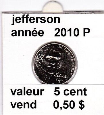 e3 )pieces de 5 cent jefferson   2010 P   voir description