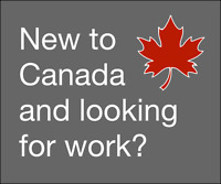 New to Canada and looking for work?