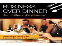 Business Over Dinner-Networking Event