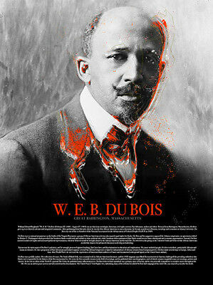 African American History Posters - WEB Du Bois Poster w/ Bio Black History African American NAACP Founder (18x24)