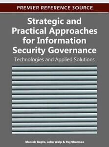 Strategic and Practical Approaches for Information Security Governance: Technol