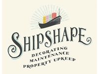 Shipshape- Professional decorating, maintenance and property upkeep