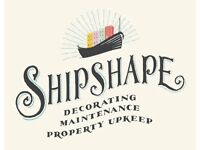 Shipshape- Professional decorating, maintenance and property upkeep.