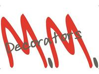 M M DECORATORS. Decorators with varied levels of experience are required to join a growing business