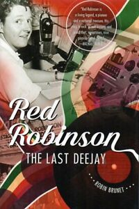 RED ROBINSON THE LAST DEEJAY BY ROBIN BRUNET NEW BIOGRAPHY