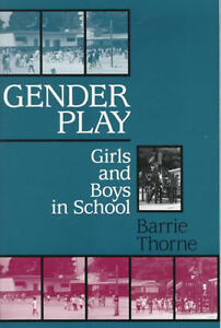 """Gender Play-Girls & Boys in School"" by Barrie Thorne - only $2"