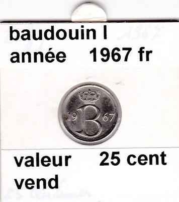 FB 3 )pieces de baudouin I  25 cent   1967  belgique