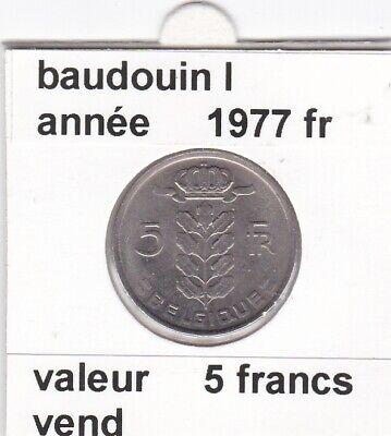BF 1 )pièces de 5 francs Baudouin I 1977 Belgique