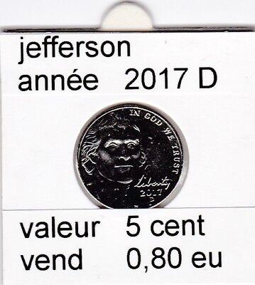 e1 )pieces de 5 cent jefferson   2017  D &