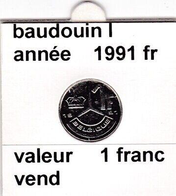 BF 2 )pieces de 1 francs baudouin I 1991 belgique
