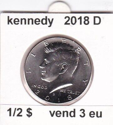 e 3 )pieces de 1/2 dollar kennedy   2018  D  voir description