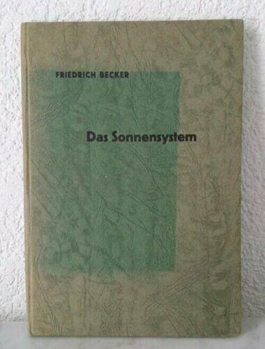 Das Sonnensystem mech., physik., kosmogonisch Dr. Friedrich Becker Band 14 1943