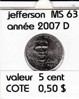 e 3)pieces de 5 cent jefferson  2007  D  voir description