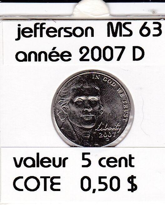 e 3)pieces de 5 cent jefferson  2007  D  voir description