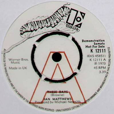 "[MONKEES] IAN MATTHEWS ~ THESE DAYS / SAME OLD SONG ~ 1973 UK ""DEMO"" 7"" SINGLE"