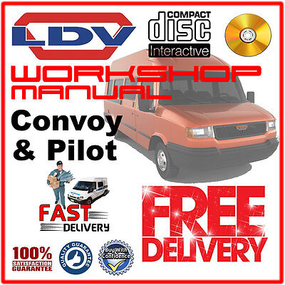 LDV MAIN DEALER WORKSHOP MANUAL FOR CONVOY AND PILOT MODELS INTERACTIVE