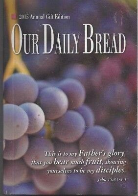 Our Daily Bread (2015, Annual Edition, PB) New/Sealed, Free Shipping !!! ()
