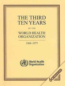 The Third Ten Years of the World Health Organization