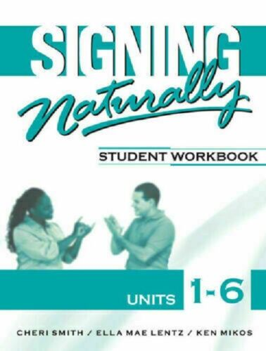 Signing Naturally Student Workbook, Units 1-6 [E.EDITION]