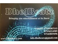 DholBeatz Entertainment - DHOL PLAYERS/DJ'S FOR ALL OCCASIONS