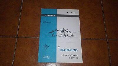 PIANESI IL TRASIMENO ITINERARI D'ACQUA E DI TERRA I FUORI GUIDA ALI&NO I ED 1998