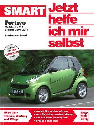 Smart Fortwo 451 Reparaturanleitung, Jetzt helfe ich mir Reparatur-Handbuch/Buch