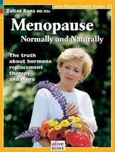 Menopause: Nomally and Naturally (Natural Health Guide) (Alive Natural Health