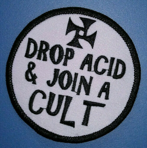 PATCH -  Drop Acid and Join a Cult -60s, 70s drug / exploitation culture. Manson