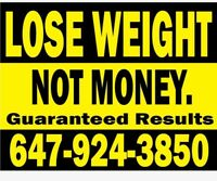 Lose Weight...Not Money! Guaranteed Results!