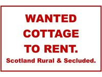 Wanted Cottage To Rent.