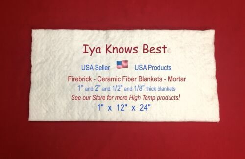 "Ceramic Fiber Blanket 1""x12""x24"" Thermal High Temp Insulation 2600F 8# USA Made"